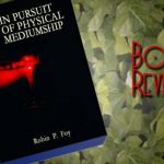 """Book review """"In Pursuit of Physical Mediumship"""" by Robin Foy"""