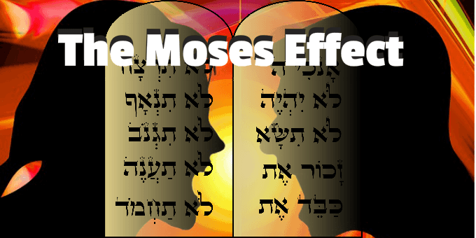 The Moses Effect