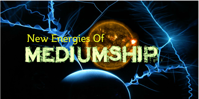 new energies of mediumship