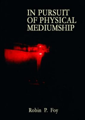 In Pursuit of Physical Mediumship
