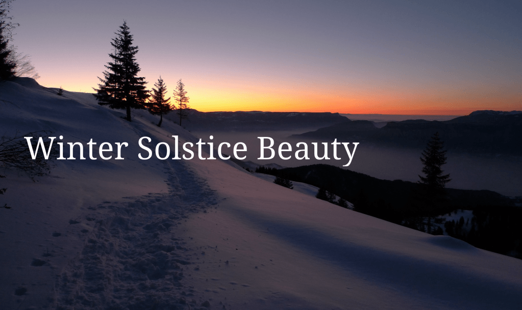 Winter Solstice – Beauty in the Darkness
