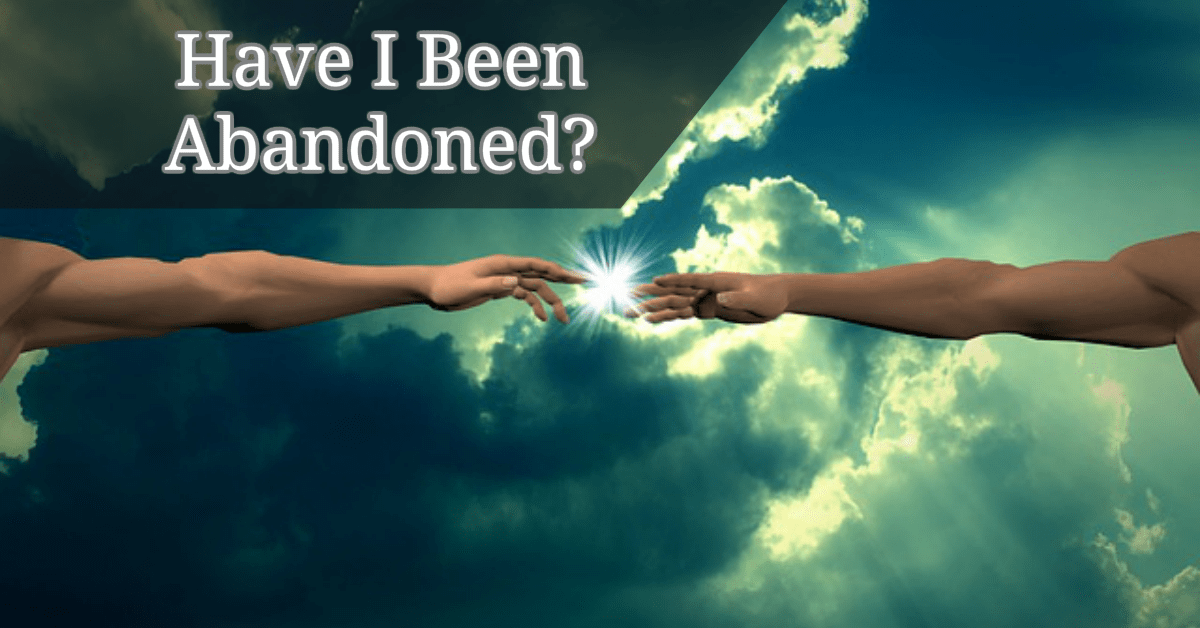 have i been abandoned
